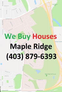 We Buy Houses Maple Ridge Calgary