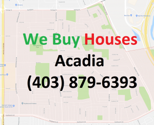 We Buy Houses Acadia Calgary